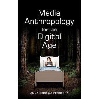 Media Anthropology for the Digital Age by Anna Cristina Pertierra - 9
