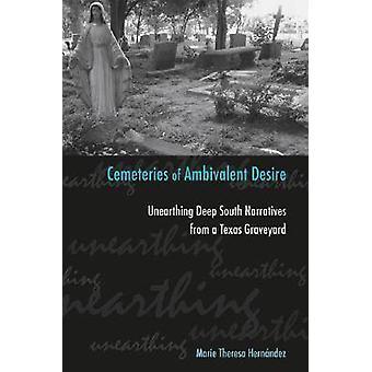 Begraafplaatsen van Ambivalent verlangen - Unearthing Deep South verhalen fro
