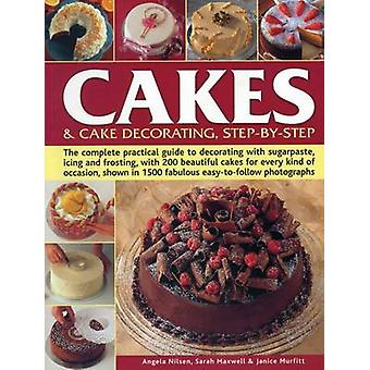 Cakes & Cake Decorating - Step-by-Step - The Complete Practical Guide