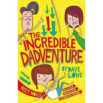 The Incredible Dadventure door Dave Lowe - 9781848125865 Boek
