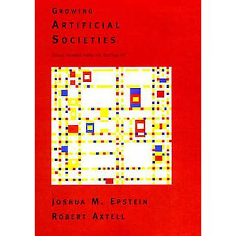 Creciendo las sociedades artificiales - las ciencias sociales desde la parte inferior por Jo