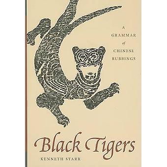 Mustat tiikerit - kielioppi Kiinan Rubbings jäseneltä Kenneth Starr - 978029