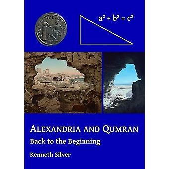 Alexandria and Qumran - Back to the Beginning by Kenneth Silver - 9781