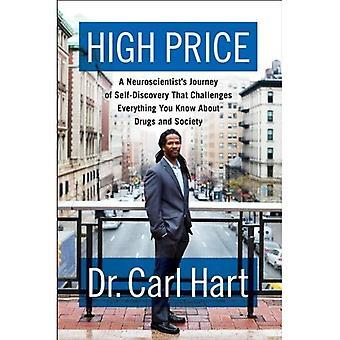 Preço alto: Jornada do neurocientista de auto-descoberta que desafia tudo o que você sabe sobre drogas e sociedade