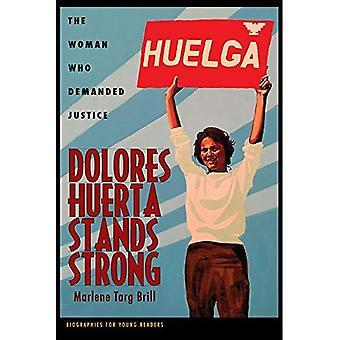 Dolores Huerta steht stark: Die Frau, die Gerechtigkeit (Biografien für junge Leser) verlangte