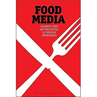 Food Media: Celebrity Chefs and the Politics of Everyday Interference