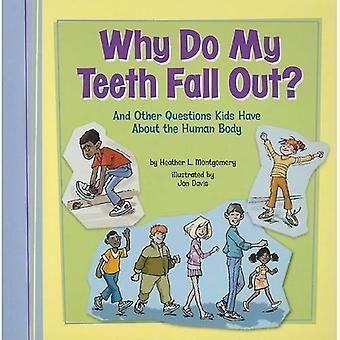 Miksi hampaani pudota?: ja muita kysymyksiä lapsia on ihmiskehon (lasten kysymykset)