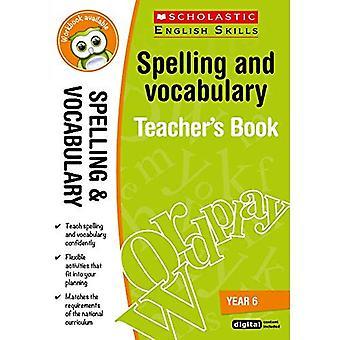 Spelling en woordenschat Teacher's boek (6 jaar) (scholastische Engels vaardigheden)