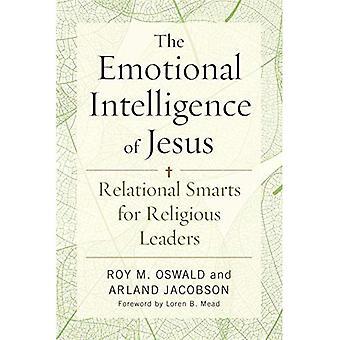 De emotionele intelligentie van Jezus: relationele Smarts voor religieuze leiders