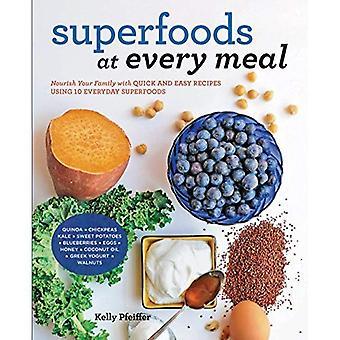 Superfoods vid varje måltid: vårda din familj med snabba och enkla recept med 10 vardagliga Superfoods: * Quinoa...