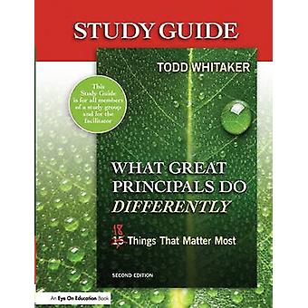 Study Guide What Great Principals Do Differently  Eighteen Things That Matter Most by Whitaker & Beth