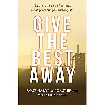 Give the Best Away: The story of one of Britain's most generous philanthropists