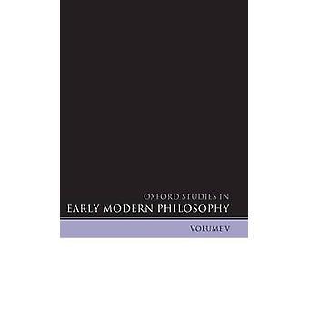 Études d'Oxford au début la philosophie moderne Volume 5 par Garber & Daniel