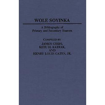 Wole Soyinka A Bibliography of Primary and Secondary Sources by Gibbs & James