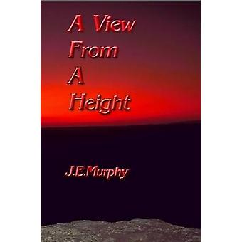 A View from a Height by Murphy & J. E.