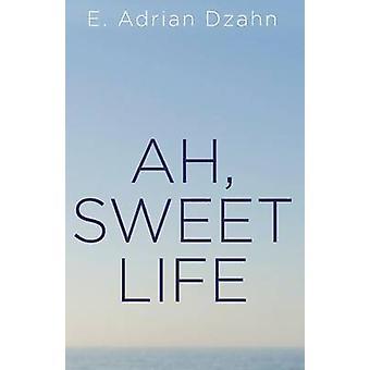 Åh ljuva livet av Dzahn & E. Adrian