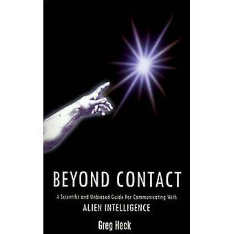 Dan contact op met een wetenschappelijke en onbevooroordeelde gids voor communicatie met buitenaardse intelligentie door Heck & Greg