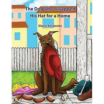 The Dog Who Swapped His Hat for a Home by Berkowitz & Elaine