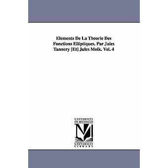 Elemente De La Theorie Des Fonctions Elliptiques. Par Jules Gerberei Et Jules Molk. Vol. 4 von Gerberei & Jules