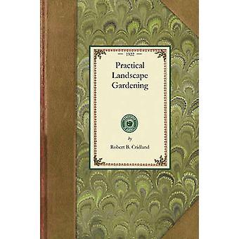 Practical Landscape Gardening by Robert B. Cridland