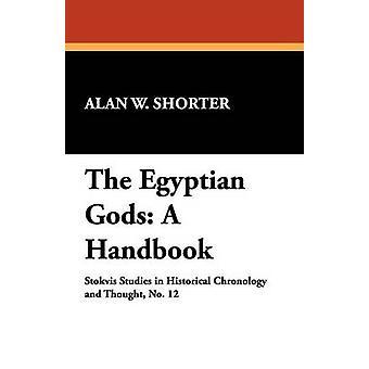 De Egyptische goden A Handbook door kortere & Alan W.