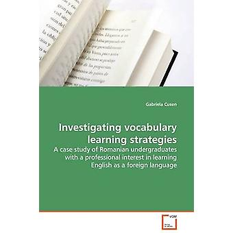 Investigating vocabulary learning strategies by Cusen & Gabriela
