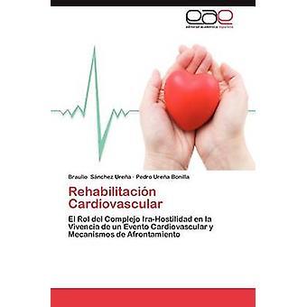 Rehabilitacion Cardiovascular by S. Nchez Ure a. & Braulio