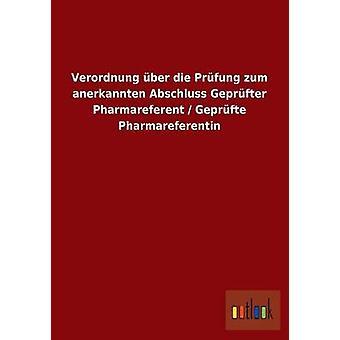 Verordnung ber die Prfung anerkannten de zum Abschluss Geprfter Pharmareferent Geprfte Pharmareferentin por ohne Autor
