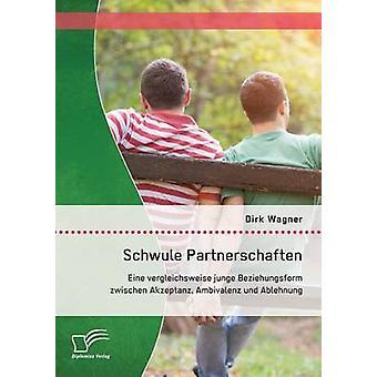 Schwule Partnerschaften Eine Ablehnung Und versucht Junge Beziehungsform Zwischen Akzeptanz Ambivalenz par Wagner & Dirk