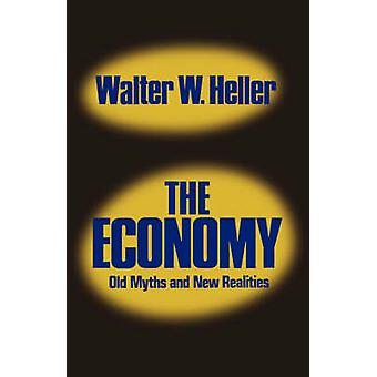 Economy - Old Myths and New Realities by Walter W. Heller - 9780393091