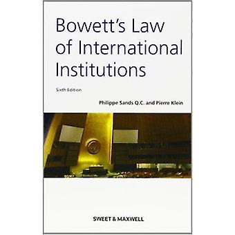 Bowett's - Law of International Institutions by Philippe Sands - Pierr