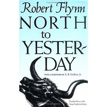 North to Yesterday by R Flynn - 9780875650159 Book