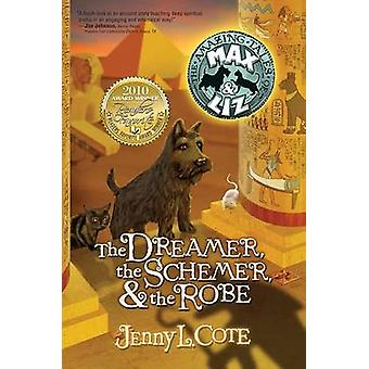 The Dreamer - the Schemer - & the Robe by Jenny Cote - 9780899571997