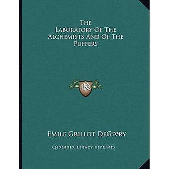 The Laboratory of the Alchemists and of the Puffers by Emile Grillot