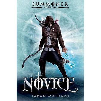 The Novice - Summoner - Book One by Taran Matharu - 9781250067128 Book