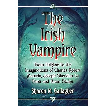 The Irish Vampire - From Folklore to the Imaginations of Charles Rober