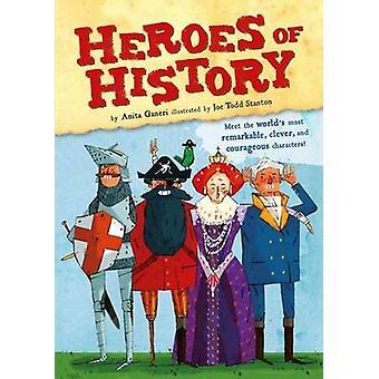 Heroes of History by Anita Ganeri - Joe Todd Stanton - 9781499800791