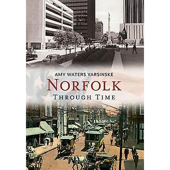 Norfolk - - Through Time by Amy Waters Yarsinske - 9781635000016 Book