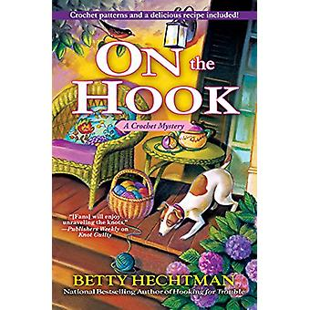 On the Hook - A Crochet Mystery by Betty Hechtman - 9781683315650 Book