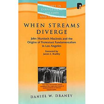 When Streams Diverge - The Origins of Protestant Fundamentalism in Los