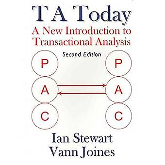 T A Today - A New Introduction to Transactional Analysis (2nd Revised