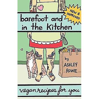 Barefoot and In The Kitchen - Vegan Recipes for You by Ashley Rowe - 9