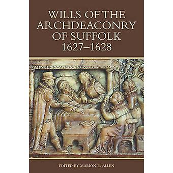 Wills of the Archdeaconry of Suffolk - 1627-1628 by Marion E. Allen -