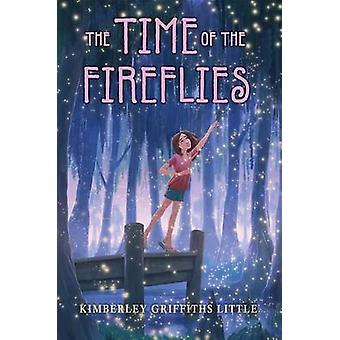 The Time of the Fireflies by Kimberley Griffiths Little - 97805451656
