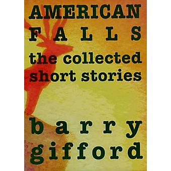 American Falls by Barry Gifford - 9781583225738 Book