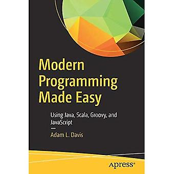 Programmation moderne rendue facile: Utilisation de Java, Scala, Groovy, et JavaScript