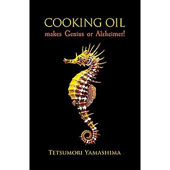 Cooking Oil Makes Genius or Alzheimer! by Tetsumori Yamashima - 97817