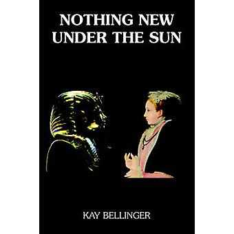 Nothing New Under the Sun by Bellinger & Kay