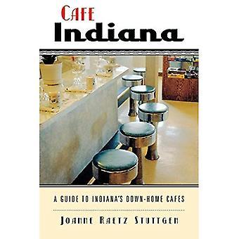 Cafe de Indiana: A Guide to Indiana's Down-home cafés