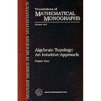 Algebraisk topologi - en intuitiv tilgang af Hajime Sato - 9780821810